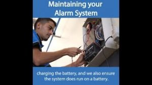 Maintaining your Alarm System